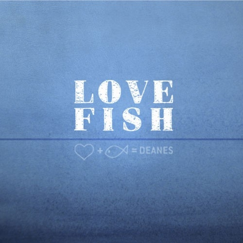Deanes Love Fish